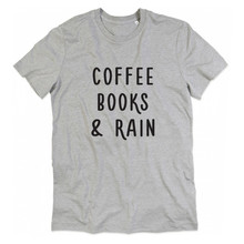 Buy COFFEE BOOKS & RAIN Letters Print Women T shirt Casual Cotton Hipster Shirt Lady Funny Top Tee White Black Gray B-106 for $7.92 in AliExpress store