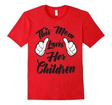 This Mom Loves Her Children - Mother's Day Shirt for Mama! Cheap Price Women T Shirts Fashion Brand Funny T-Shirt Top Tee(China)