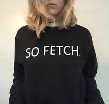 Buy Fetch Mean Girls fashion Black Sweatshirt Funny Sweatshirt Tumblr Clothes casual tops long sleeve tumblr tops for $13.49 in AliExpress store