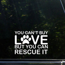 You Can't Buy Love But You Can Rescue It Die Cut Decal Bumper Sticker for Windows, Cars, Trucks, Laptops, Etc. 6''