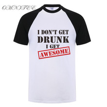 Omnitee I don't Get Drunk I get Awesome T Shirts Men Tops Funny T Shirt  Casual Cotton Short Sleeve Wine T-shirt Tee OT-684