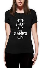 Fashion Brand Clothing Cute T Shirts Shut Up The Game's On Women T-shirt Footballer Team Sportsy Fans Gift Idea Tee Top