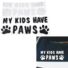 MY KIDS HAVE PAWS Animals Pets Dogs And Cats Window Car Stickers Reflective Stickers Decals 18*7.5CM(China)
