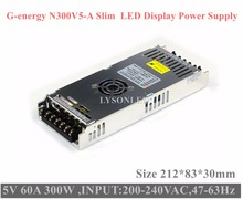 G-energy N300V5-A Slim 5V 60A 300W LED Display Power Supply , Size 212*83*30mm 300W LED Video Screen Switching Power Supply
