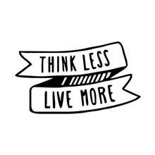 Think Less Live More Funny Car Sticker for Wall Home Glass Window Door Laptop Motorcycle Auto Truck Vinyl Decal 17.9cmX10.4cm
