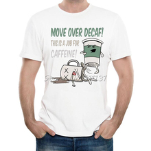 Newest 2017 Fashion Move Over Coffee Design T-Shirt Funny Cartoon Job for Caffeine TShirt Men Hipster Cool Short Sleeve Tops Tee