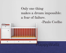 Motivational Quote Wall Sticker Only One Thing Makes Dream Impossible a Fear of Failure DIY Inspirational Quote Wall Decal Q70