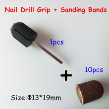 Professional Factory Supply Polishing Cap 13*19mm 10pcs Sanding Bands + 1pcs Nail Drill Grips Accessories for Nail Drill Machine