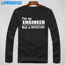 long Sleeve I'm an Engineer Not a Magician men t-shirt Wholesale Men tees shirt