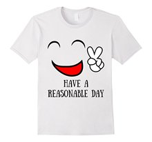 Have A Reasonable Day, Cute, Funny Emoji Face T Shirt Classic Cotton Men Round Collar Short Sleeve Top Tee T Shirt Free(China)