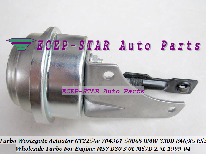 TURBO Wastegate Actuator of GT2256V 704361-5006S 704361 Turbocharger For BMW 330D E46;X5 E53 1999-04 M57D M57 D30 3.0L 2.9L 184HP (1)