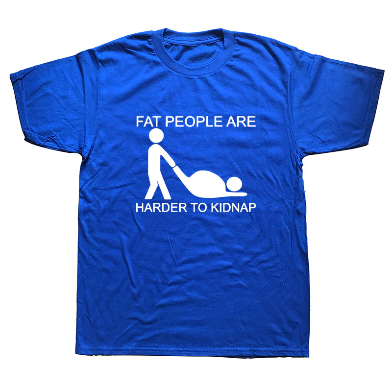 FAT PEOPLE HARDER TO KIDNAP MENS T SHIRT FUNNY GIFT PRESENT FATHERS DAY DAD TOP