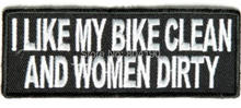I LIKE MY BIKE CLEAN WOMEN DIRTY Funny Saying Slogan Embroidered Patch Motorcycle Biker Vest Jacket Back transfer applique(China)