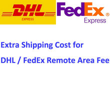 Extra Shipping Cost for DHL/FedEx Express Remote Area Fee