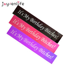 "JOY-ENLIFE 1pcs Rose red/Purple/Black ""It's My Birthday Bitches"" Satin Sash Birthday Party Decor Hen Girl's Night Party Supplies"