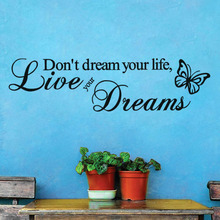 Butterfly Dont Dream your life Wall Art Decal Home Decor Inspirational Quotes Living Room Bedroom Removable Wall Stickers Poster(China)