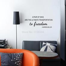 Words to Live by A Pair Of Skis are the Ultimate Transportion to Freedom Wall Stick Decor