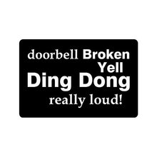 Bmall Humorous Funny Saying & Quotes:Doorbell Broken Yell Ding Dong Really Loud Indoor/Outdoor Floor Mat Doormat