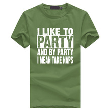 Hot top t-shirts I Like To Party And By Party I Mean Take Naps Funny men brand clothing casual pp fitness tee hiphop shirt homme