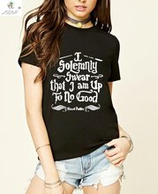 Harry Potter I Solemnly Swear that I am Up To No Good T Shirts Women Slim Fit sexy Cotton Tshirts Female Print fashion tops tee