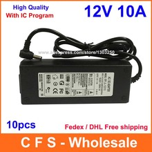 High Quality AC DC 12V 10A Power Supply 120W Adapter Charger 5.5mmx2.5mm and 5.5mmx2.1mm 10pcs Fedex / DHL Free shipping(China)
