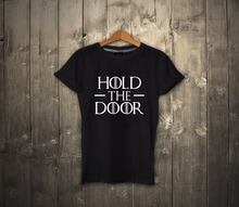 Hold The Door Game Of Thrones T-shirt 100% Cotton HODOR Tee UNISEX Black NEW Unisex Adult Tshirt Gift Tee -A972
