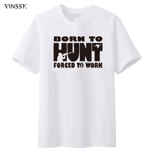 Born To Hunt Forced To Work Farmer Funny T Shirt Men Short Sleeve T-shirt Top Tees Camiseta xxxl