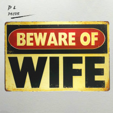 "DL-""beware of WIFE"" vintage Metal Sign garage wall decor sticker antique tray bar tin signs"