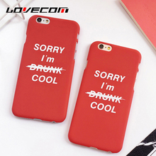 "LOVECOM For iPhone 7 Plus 5 5S SE 6 6S Plus Funny Letters ""SORRY I'M COOL"" Back Covers Hard Scrub Anti Shock Mobile Phone Cases"