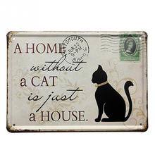 Vintage Stamp A HOME WITHOUT A CAT Black Metal Signs Home Wall Art decor Bar Retro Iron Painting Mix Item 30*20CM