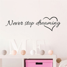 2017 Letter Never Stop Dreaming Wallpaper Removable Art Vinyl Mural Stickers Home Room home kitchen decor Decor Wall Stickers(China)