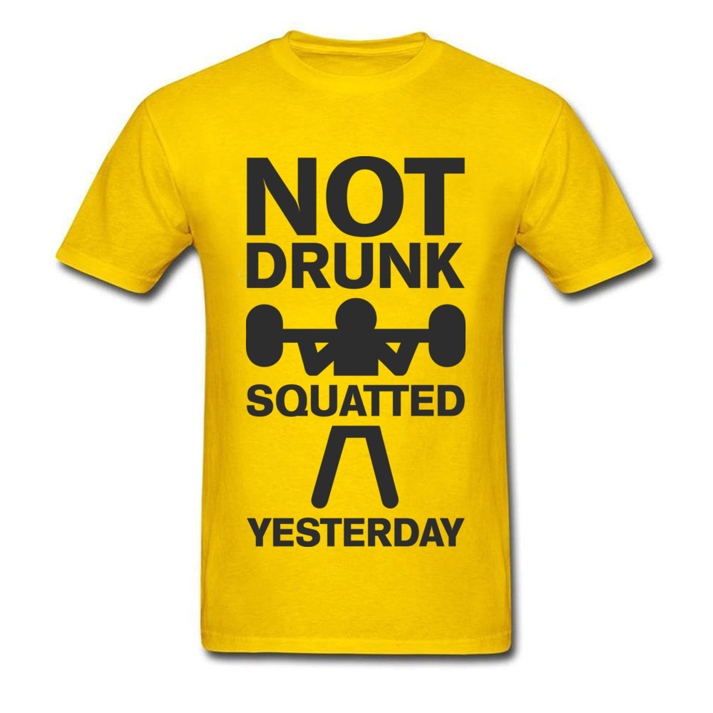 Design Top T-shirts Brand Crewneck Not Drunk. Squatted Yesterday 100% Cotton Men Tops T Shirt Crazy Short Sleeve Top T-shirts Not Drunk. Squatted Yesterday yellow