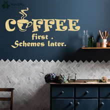 Coffee Shop Wall Decal Quotes Coffee First Schemes Later Vinyl Wall Stickers Kitchen Modern Decor Restaurant Cafe Mural DIYSY147(China)