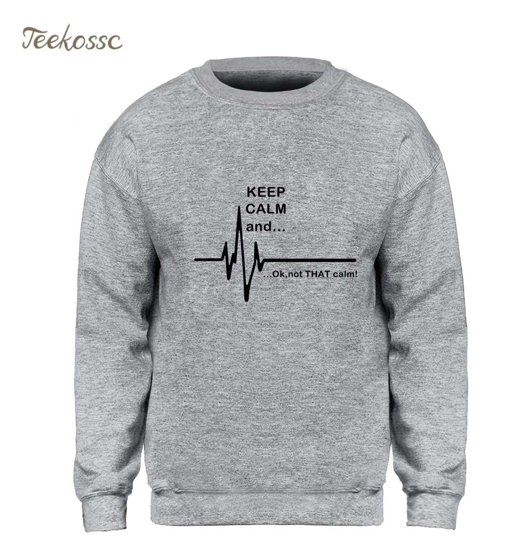 Keep Calm and...Not That Calm Sweatshirt Men Funny EKG Heart Rate Paramedic Nurse Hoodie Fleece Warm Crewneck Sweatshirts Mens