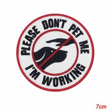 PLEASE DON'T PET ME I'M WORKING Service Dog Embroidered Patch sew-on iron on black
