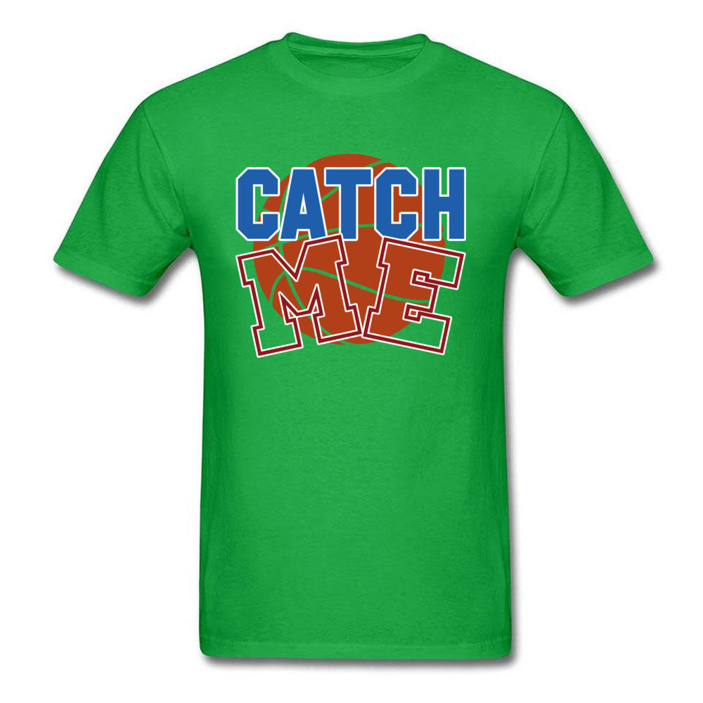 Basketball catch me 100% Cotton T-shirts for Men Short Sleeve Cool Tops T Shirt Funky April FOOL DAY O Neck T Shirts Custom Basketball catch me green