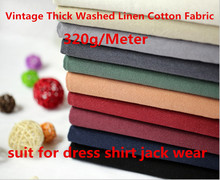320g/meter Vintage Thick Washed Linen Cotton Fabric Soft Wrinkle Unaffected Dress Shirt Jack Wear Fabric Craft Table projects(China)