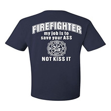 Summer Style Fashion  Firefighter My Job Is To Save Your ASS T-Shirt Funny Tee Shirt T-shirt New Arrivals Tees