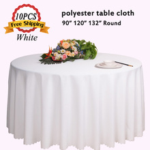 Free Shipping 10PC/Pack Polyester Opaque Seamless Round Retangular Wedding Table Cloth for Banquet Party Hotel Decor Table Linen