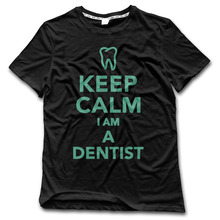 CHI Men T-Shirt 2017 Keep Calm I am A Dentist 100% Cotton Printing hipster Shirt men High Quality New Arrival Style tops