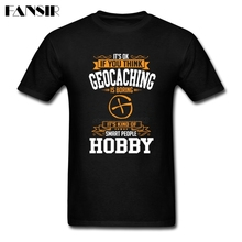 Men T-shirt Fabulous Custom Cotton Short Sleeve Tee Shirt Men Man's If You Thinks Hobby Geocaching Is Boring Family Clothes(China)