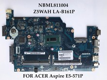 NBML811004 Z5WAH LA-B161P For Acer Aspire 15.6-Inch E5-571P Intel Laptop Motherboard Core i5-4210U DDR3L 100% Fully Tested