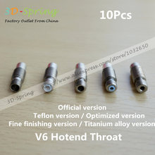 10Pcs V6 Heat Break Hotend Throat For Official/Teflon / Optimized / Fine finishing / Titanium alloy 1.75 3mm Feeding Tube Pipes
