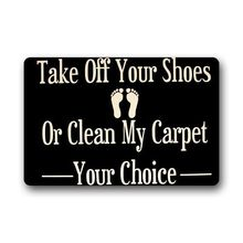 Memory Home Take Off Your Shoes Or Clean My Carpet Your Choice Doormat Kitchen Mats Living Room Bath Carpet Bedroom Rugs(China)
