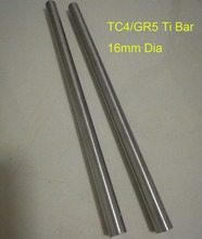 Tool parts, DIY Industry Material 16mm Dia TC4/GR5 Titanium Rods, Length about 300 mm/pc. 2pcs/lot