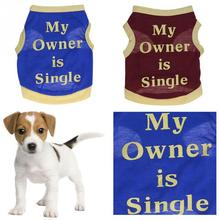2016 Newest Fashion Pet Clothes for Dogs and Cats Red My Owner is Single Printing Dog Clothes Summer Puppy Vest