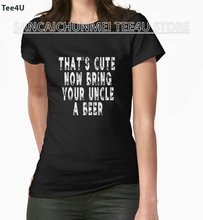 2017 Tops Unicorn Tee4u T Shirts Cheap O-neck Funny Short Sleeve That's Cute Now Go Get Uncle A Beer Quote Gift Premium Tee(China)