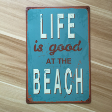 """Life is good at the beach"" house bar cafe iron plate Vintage painting Wall art decor Retro garage poster 20*30 CM free shipping"