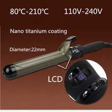 Nano titanium LCD Hair curler Curling iron Professional Ceramic Instant heat Perfect hair styler curl 22mm 110V-240V