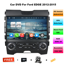 Octa Core Android 6.0.1 car audio FOR FORD EDGE 2012-2015 car dvd player head device car multimedia car stereo with Wifi RDS BT